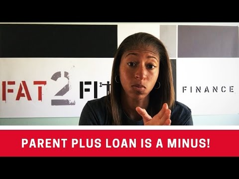 Parent PLUS Loan is a MINUS!