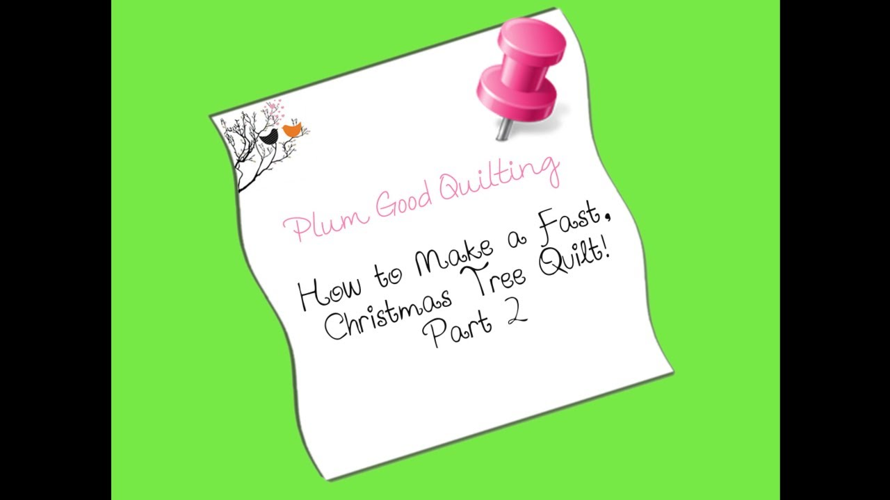 How to Create a Fast Christmas Tree Quilt - Part 2 - YouTube