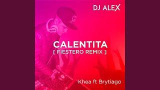 DJ ALEX - Calentita [Fiestero Remix] - Khea ft, Brytiago