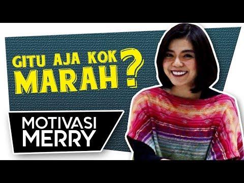 GITU AJA KOK MARAH? | Motivasi Merry | Merry Riana