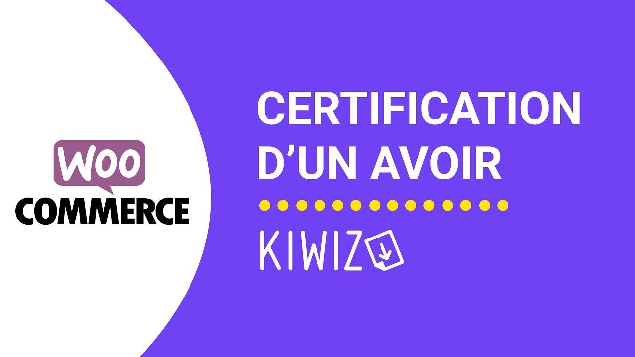 Créer un avoir certifié avec Kiwiz - Certification de facturation - Woocommerce