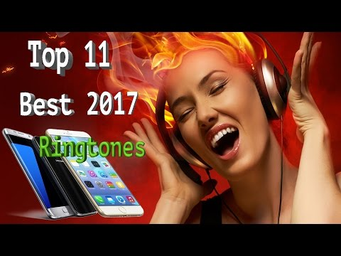 Top 11 Best Ringtones For 2017