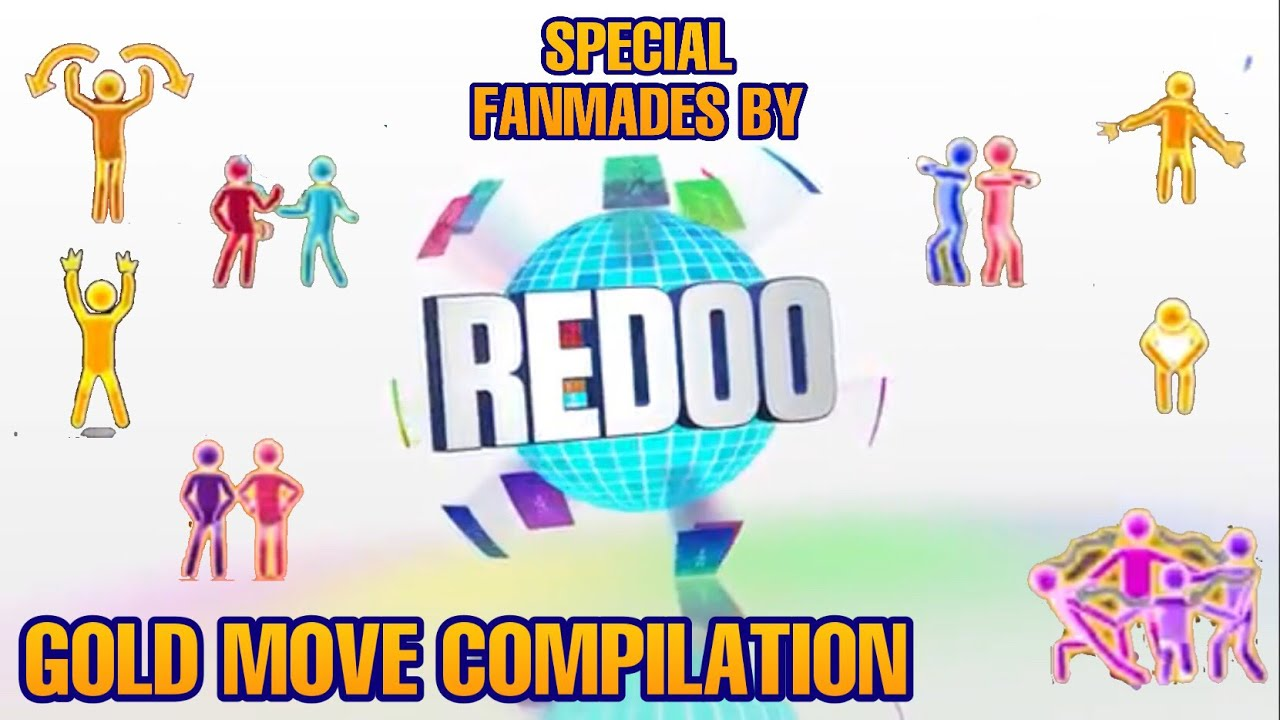 Just Dance Redoo | Gold Move Compilation (Tribute Redoo) *as 9.8.19