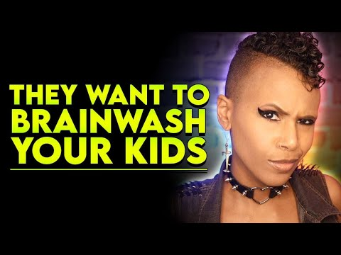 They want to BRAINWASH your kids