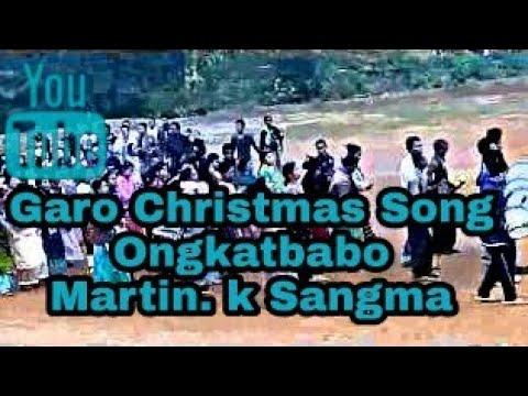 Garo Christmas Song Martin ongkatbabo