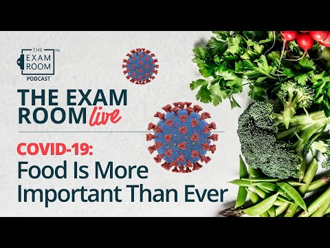COVID-19: Food Is More Important Than Ever | The Exam Room Live