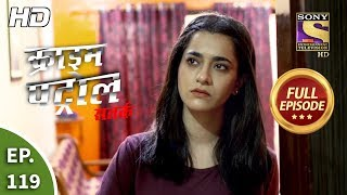 Crime Patrol Satark Season 2 - Ep 119 - Full Episode - 27th December, 2019