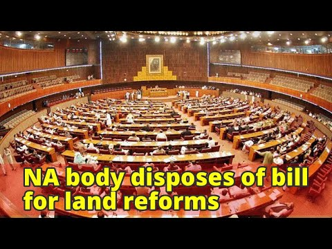 NA body disposes of bill for land reforms