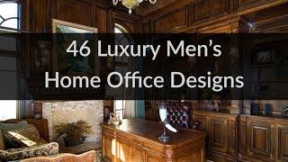 46 Luxury Men's Home Office Designs