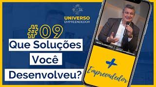 #09 - Que Soluções Você Desenvolveu?