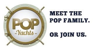 Meet the POP Yachts Family