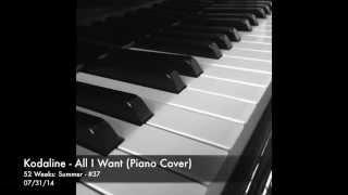 Kodaline - All I Want (Cover) [Piano Instrumental]