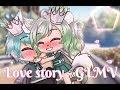 Love Story - Gacha Life GLMV Old