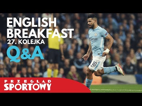 ENGLISH BREAKFAST - 27. kolejka - Q&A
