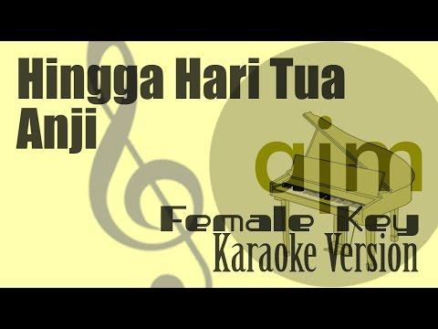 Anji - Hingga Hari Tua (Female Key) Karaoke | Ayjeeme Karaoke