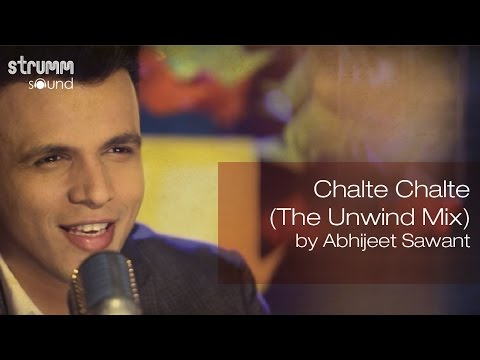 Chalte Chalte (The Unwind Mix) by Abhijeet Sawant