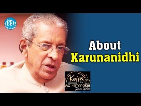 Anil Kumar About Karunanidhi || Koffee With Yamuna Kishore