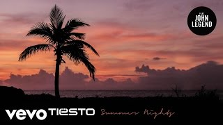 Tiësto - Summer Nights ft. John Legend