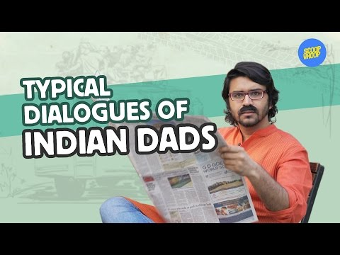 ScoopWhoop: Typical Dialogues Of Indian Dads
