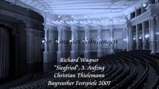 """Wagner: """"Siegfried"""", Act 3 - Thielemann (Bayreuth 2007)"""