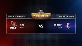 ROX.KIS vs ARCADE Week 10 Match 5 WGL RU Season II 2015-2016. Gold Series Group Round