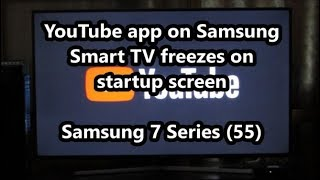 YouTube app on Samsung Smart TV freezes on startup screen