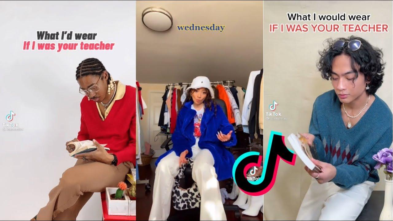 What D I D Wear If I Was Your Teacher Tiktok Compilation Fashion Tiktok Girly Tok Youtube