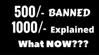 500 and 1000 Rupee Note Banned  || Reason || Benefits || Way Forward