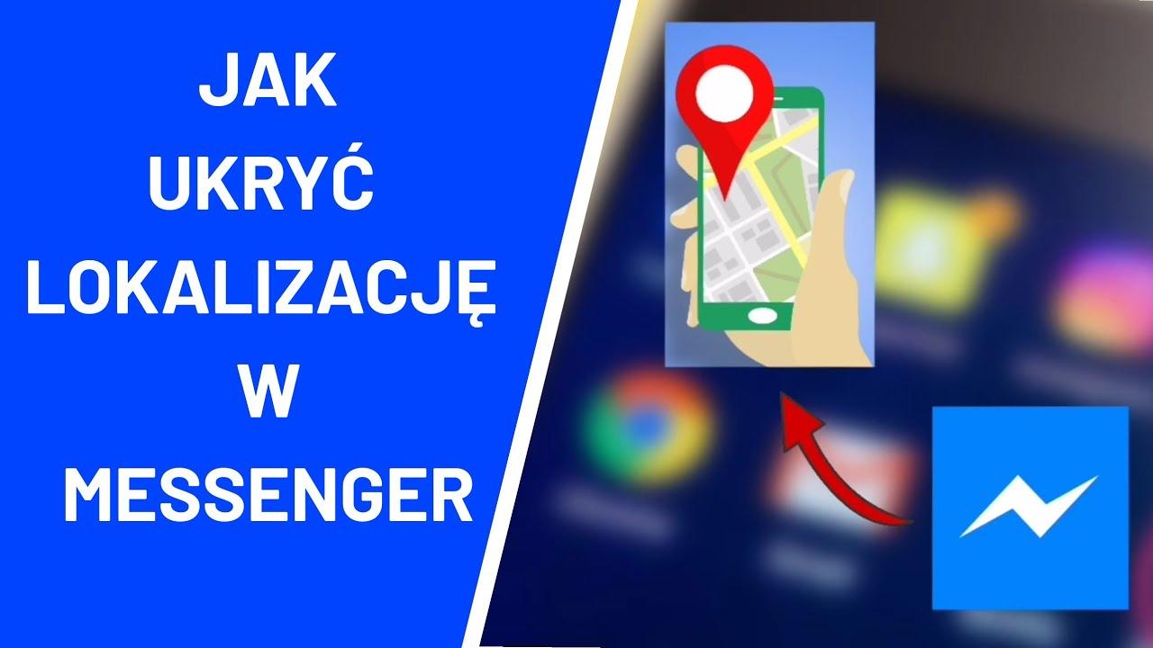 Download Jak ukryć lokalizację w Messenger - Jak wyłączyć lokalizację w Messengerze