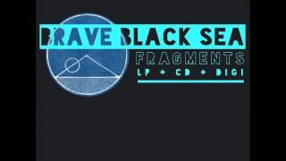 Brave Black Sea -  The Road