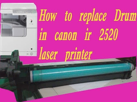 How to replace Drum in Canon ir 2520 All in one pprinter