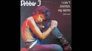 Debbie J - I Can't Control My Needs (Club Mix)