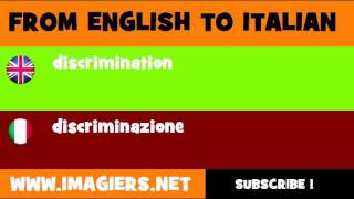 FROM ENGLISH TO ITALIAN = discrimination
