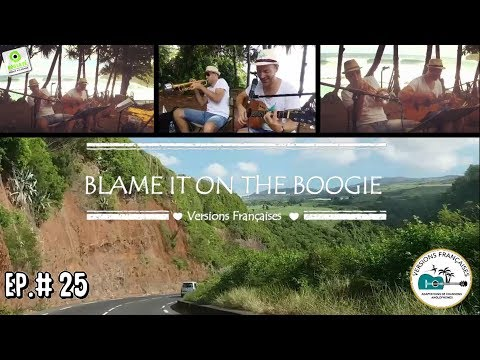 M.D.C.Y-EPISODE #25 : BLAME IT ON THE BOOGIE [JACKSON 5, 1978], Adaptation Française