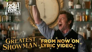 "Download The Greatest Showman | ""From Now On"" Lyric Video 