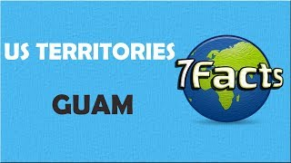 7 Facts about Guam