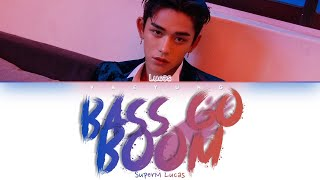 [Clear Audio] LUCAS (SuperM) - BASS GO BOOM [Color Coded Lyrics Eng] *UNRELEASE SONG*