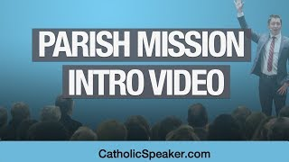 Parish Mission Intro Video (Looking for Catholic Speakers?)