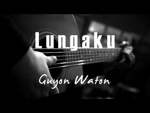 Lungaku - Guyon Waton ( Acoustic Karaoke )