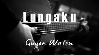 Lungaku - Guyon Waton ( Acoustic Karaoke)