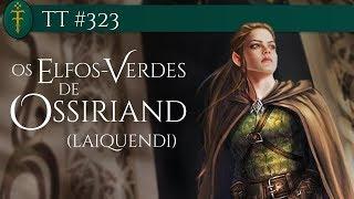 Elfos-verdes de Ossiriand (Laiquendi) | TT #323