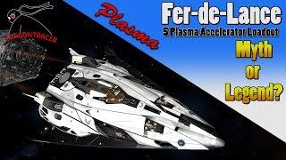 Elite Dangerous - Fer-de-Lance Plasma Accelerator Loadout - Myth or Legend?