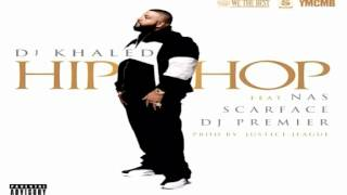 DJ Khaled - Hip Hop ft. Nas, Scarface & DJ Premier (Lyrics)