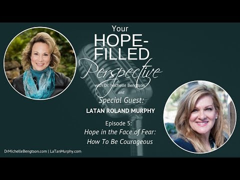 Hope in the Face of Fear How To Be Courageous with LaTan Roland Murphy - Episode 5