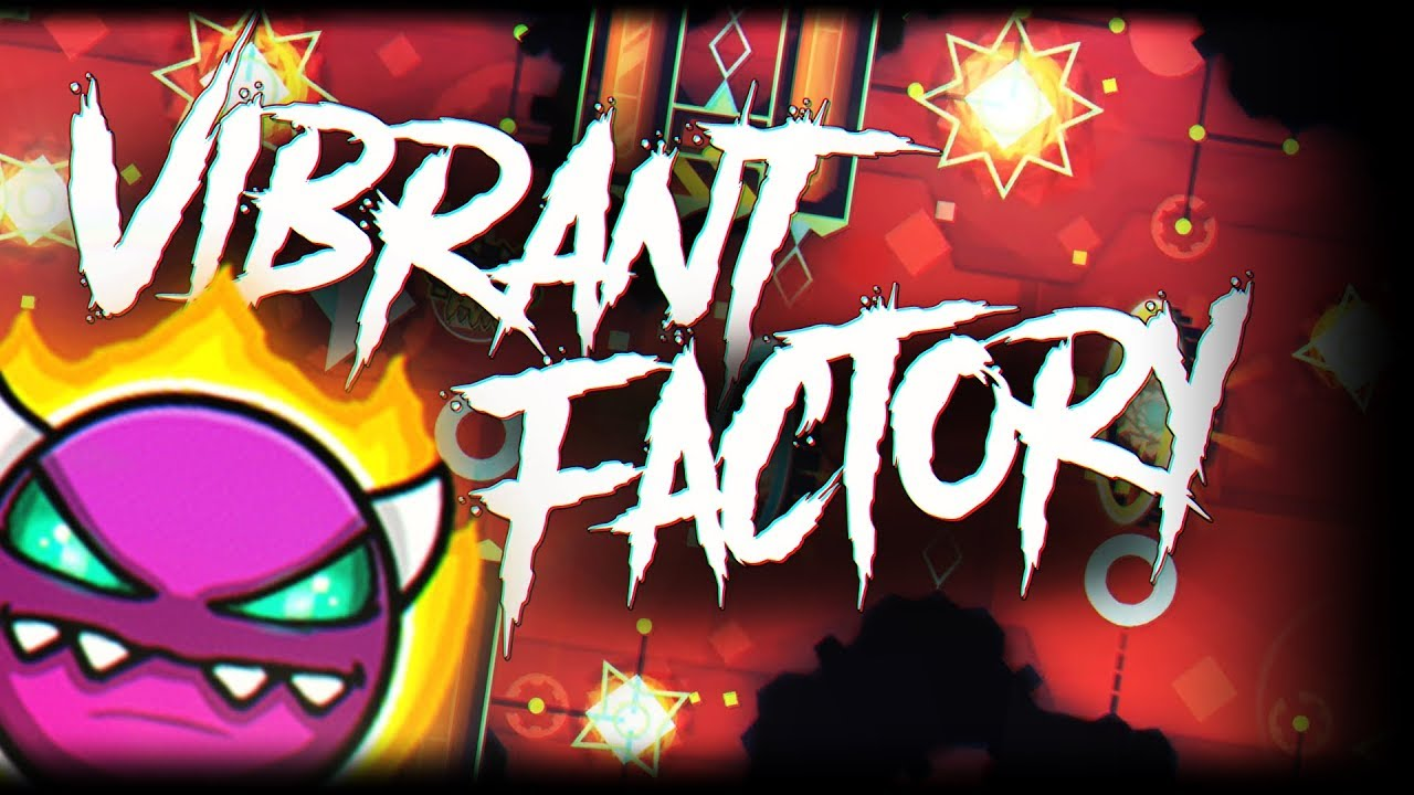 """Download """"Vibrant Factory"""" by Jeady (DEMON) Geometry Dash [2.11]"""