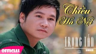 Chiều Hà Nội - Trọng Tấn [HD]