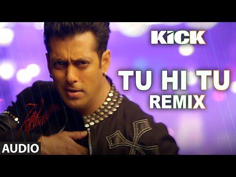 Tu Hi Tu - Remix Full Audio Song   Kick   Mohd. Irfan   Salman Khan   Jacqueline Fernandez Mp3