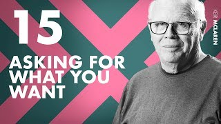 Asking For What You Want Ep15 w/ Keir McLaren
