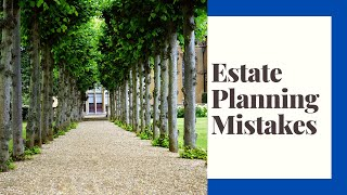 Getting your Estate Plan done right!