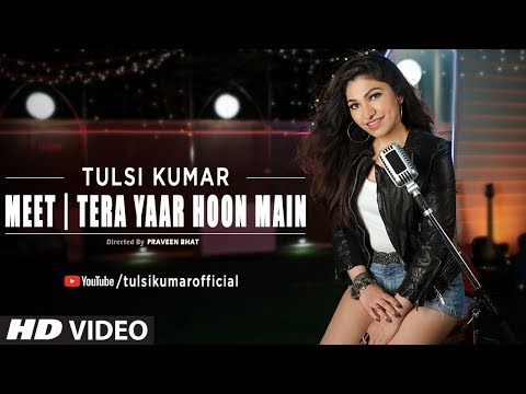 Meet | Tera Yaar Hoon Main | Tulsi Kumar | Friendship Day Special 2018